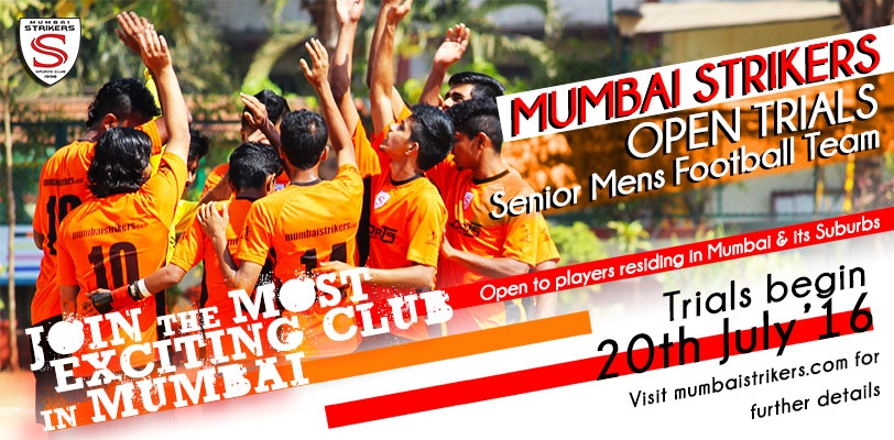 Mumbai Strikers Senior Football Team Open Trials 2016/17